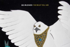 Big Business - The Beast You Are