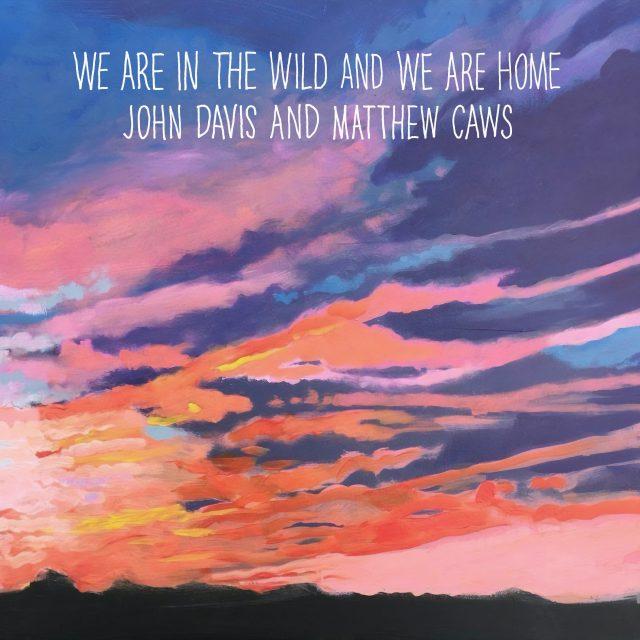 John Davis & Matthew Caws