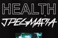 "HEALTH & JPEGMAFIA – ""HATE YOU"""