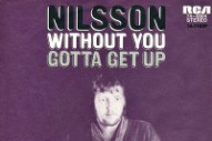 "The Number Ones: Nilsson's ""Without You"""