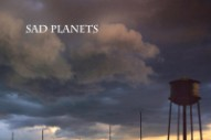 "Sad Planets (John Petkovic & Patrick Carney) – ""Not Of This World"""