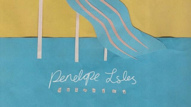 """Penelope Isles - """"Chlorine"""""""