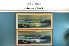 "Mikal Cronin - ""Undertow"" b/w ""Breathe"""