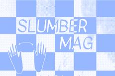 Slumber Mag Vol. 1