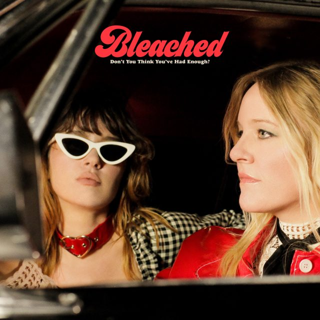 Bleached - Don't Think You've Had Enough