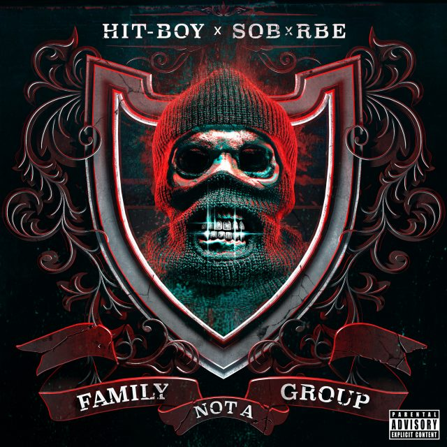 Hit-Boy & SOB X RBE - Family Not A Group