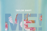 "Taylor Swift – ""ME!"" (Feat. Brendon Urie) Video"