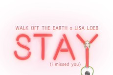 """Walk Off The Earth & Lisa Loeb - """"Stay (I Missed You)"""""""