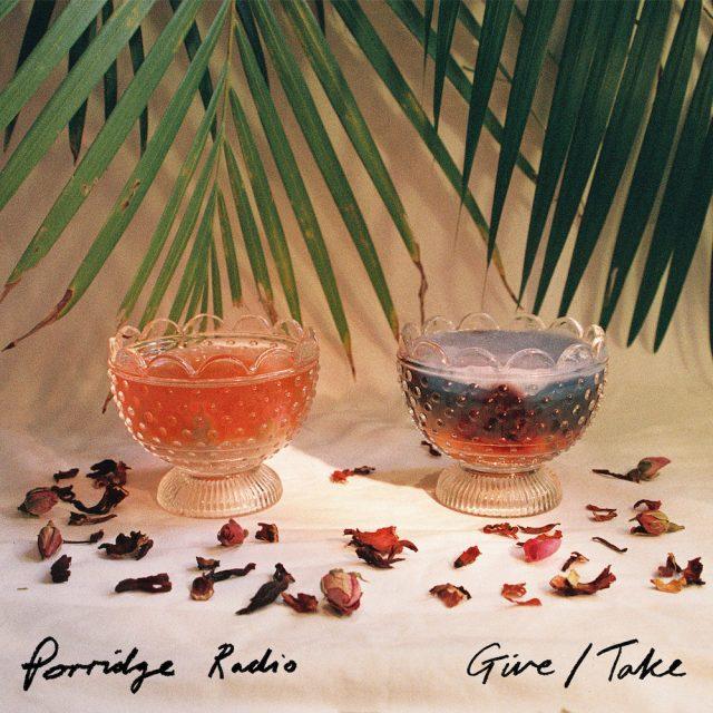porridge-radio-give-take-1554238651
