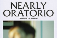"Nearly Oratorio – ""Down To The Minute"""