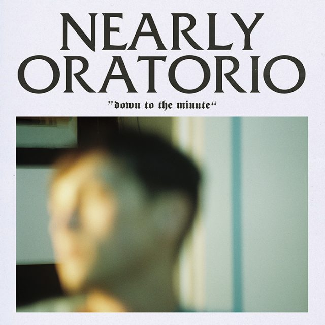 Nearly-Oratorio-Down-To-The-Minute-Hi-Res-1558376184