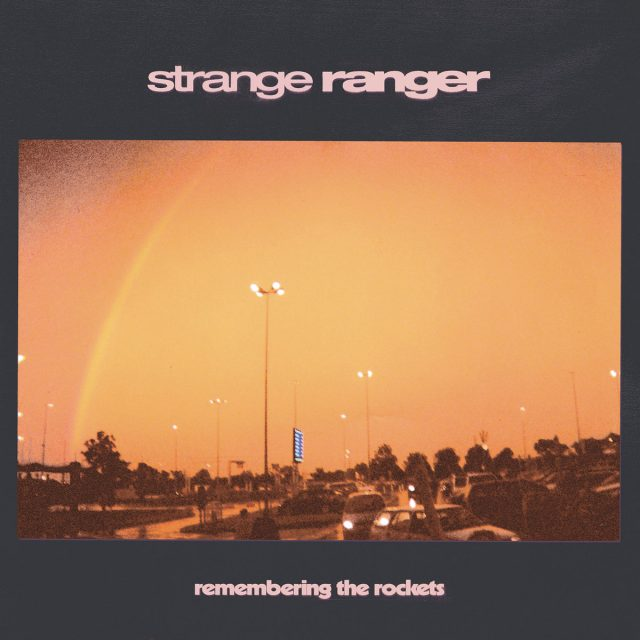 Strange Ranger - Remembering The Rockets