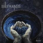 Idle Hands – Mana