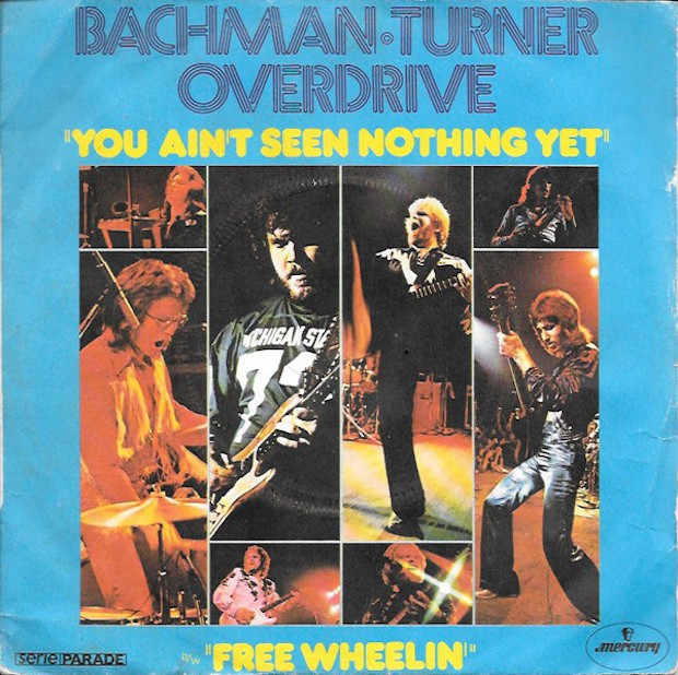 Bachman-Turner-Overdrive-You-Aint-Seen-Nothing-Yet