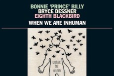 Bonnie-Prince-Billy-When-We-Are-Inhuman