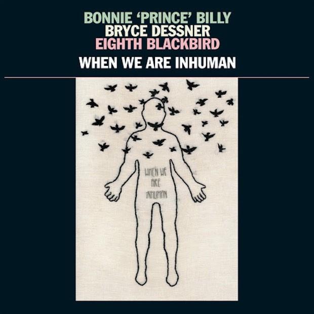 Bonnie-Prince-Billy-When-We-Are-Inhuman