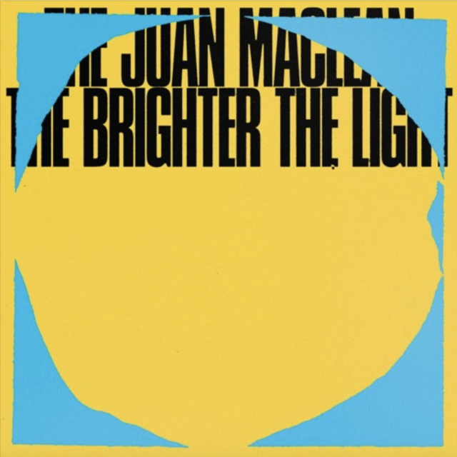 The-Juan-Maclean-The-Brighter-the-Light