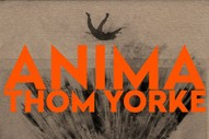 Stream Thom Yorke's <em>ANIMA</em> & Watch Paul Thomas Anderson's Short Film