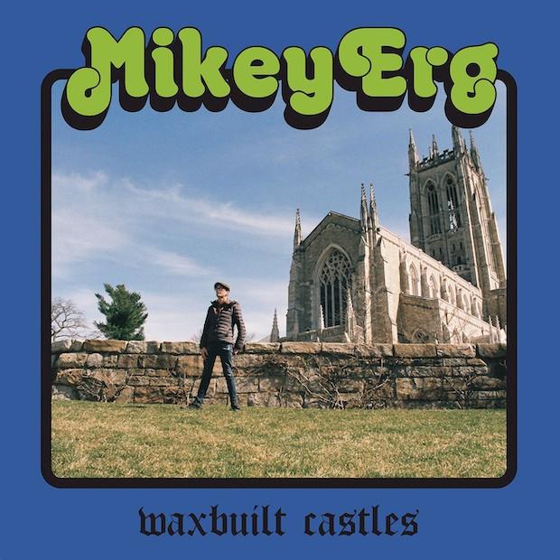 mikey-erg-waxbuilt-castles-1560348747