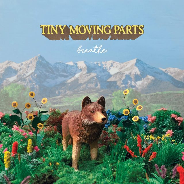 tiny moving parts breathe