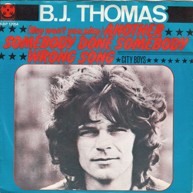 B-J-Thomas-Hey-Wont-You-Play-Another-Somebody-Done-Somebody-Wrong-Song