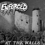 Enforced – At The Walls