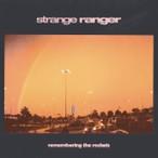 Strange Ranger – Remembering The Rockets