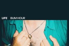 """LIFE - """"Bum Hour"""""""
