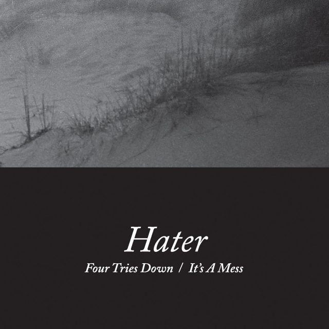 "Hater - ""Four Tries Down"" b/w ""It's A Mess"""