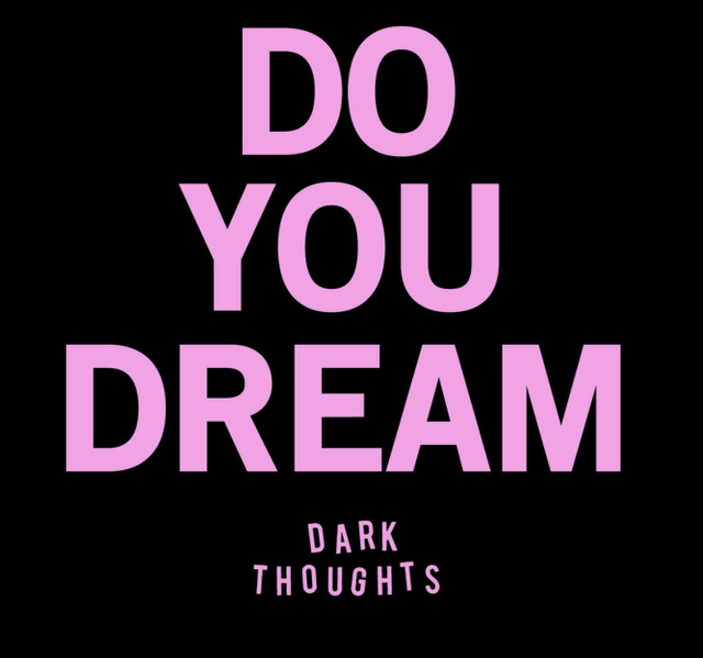 do-you-dream-dark-thoughts