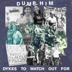 DUMP HIM – Dykes To Watch Out For