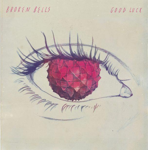 """Broken Bells – """"Good Luck"""""""
