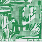 Girl Band – The Talkies