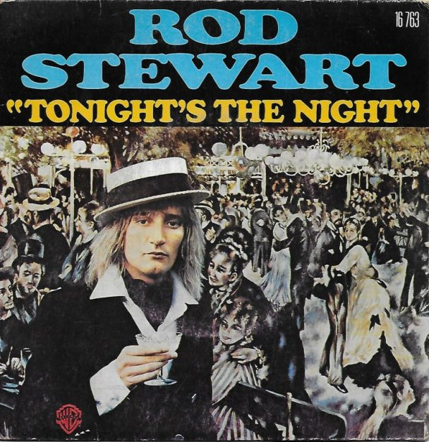 """The Number Ones: Rod Stewart's """"Tonight's The Night (Gonna Be Alright)"""""""