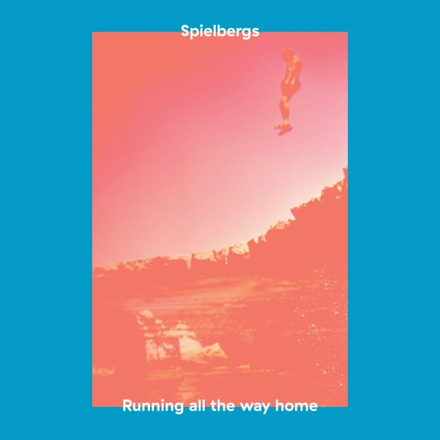 Spielbergs - Running All The Way Home