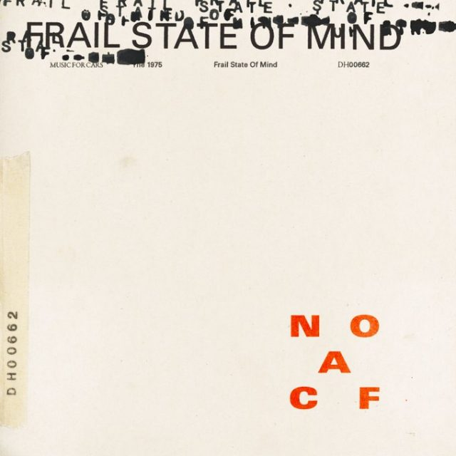 """The 1975 - """"Frail State Of Mind"""""""