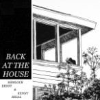 Hemlock Ernst & Kenny Segal – Back At The House