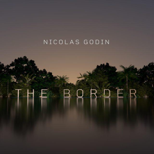 NicolasGodin-The-Border-singleart-1570759714