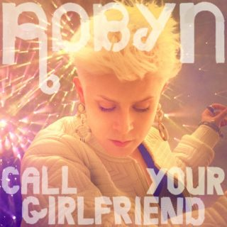 robyn-call-your-girlfriend-1571861132