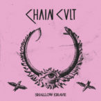 Chain Cult – Shallow Grave