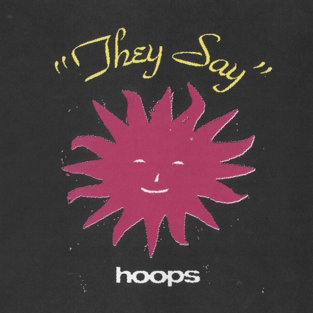 "Hoops - ""They Say"""
