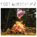 Mount Eerie With Julie Doiron – Lost Wisdom pt. 2