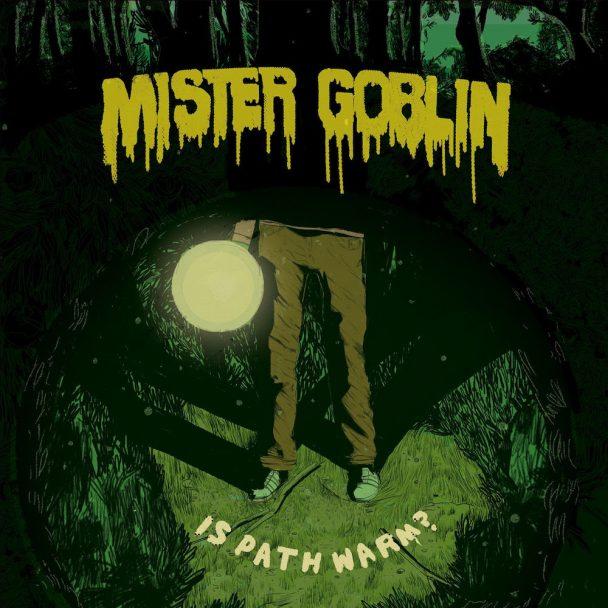 "Mister Goblin – ""Fix Your Face"""