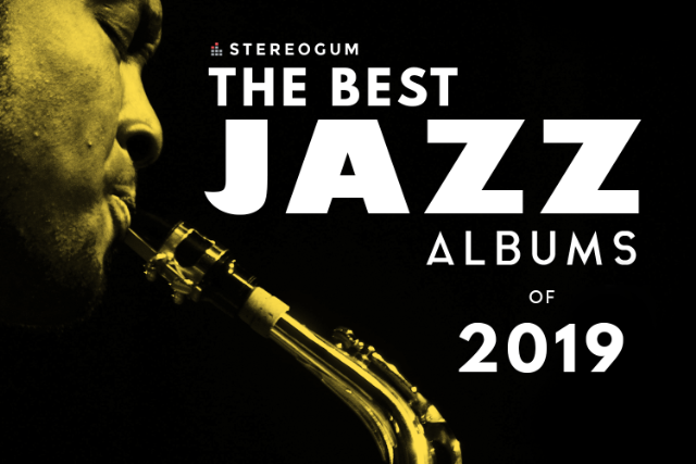 10 Best Jazz Albums Of 2019