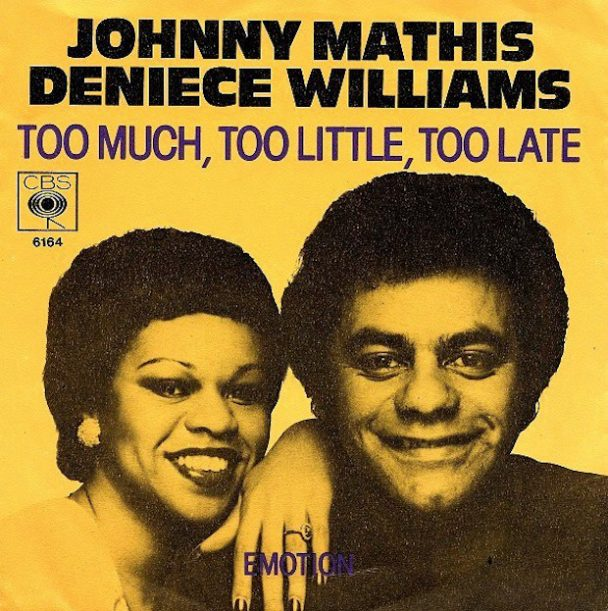"""The Number Ones: Johnny Mathis & Deniece Williams' """"Too Much, Too Little, Too Late"""""""