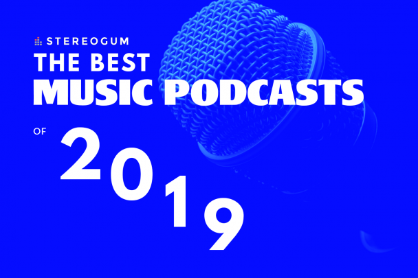 The 15 Best Music Podcasts Of 2019