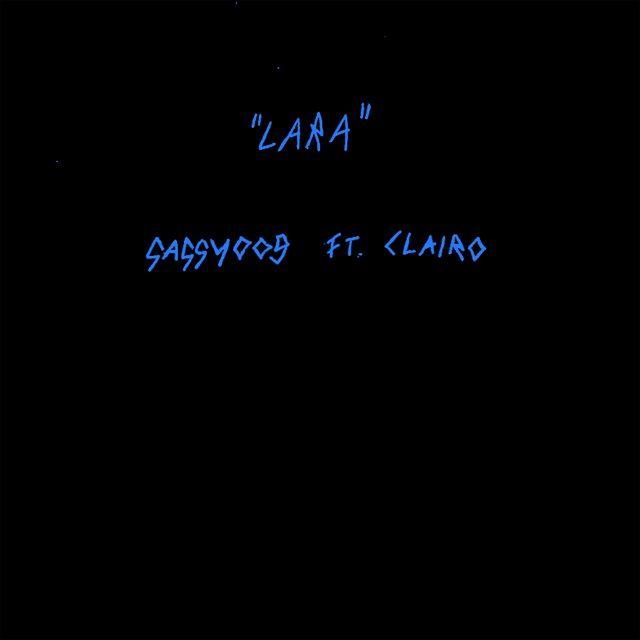 "SASSY 009 - ""Lara"" (Feat. Clairo)"