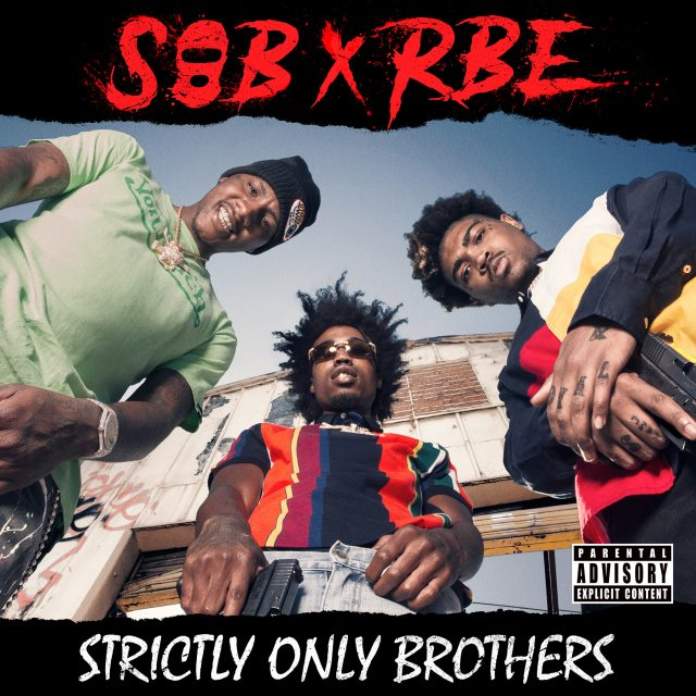 SOB x RBE - Strictly Only Brothers