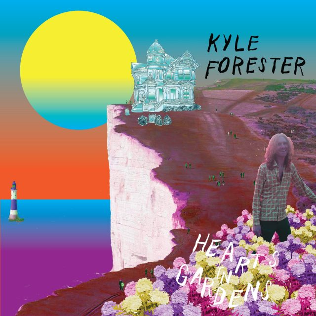 Kyle Forester - Hearts In Gardens