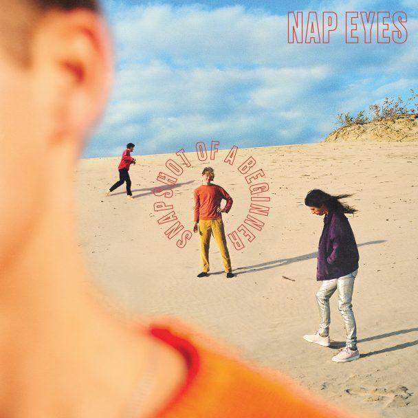 Nap Eyes - Snapshot Of A Beginner